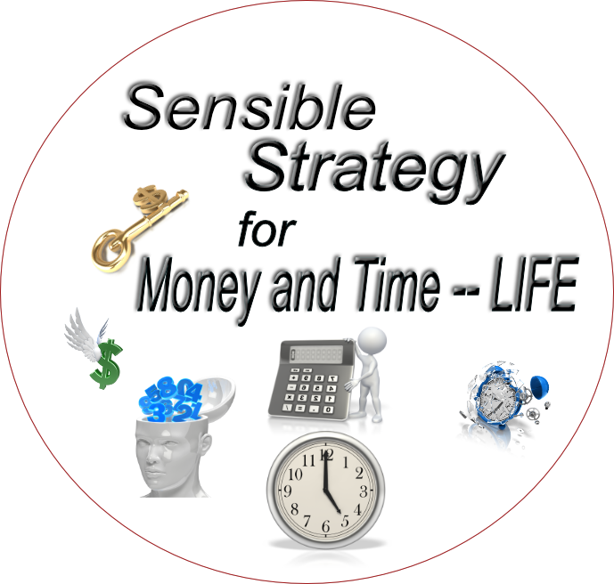 Sensible Strategy for Money, Time -- LIFE